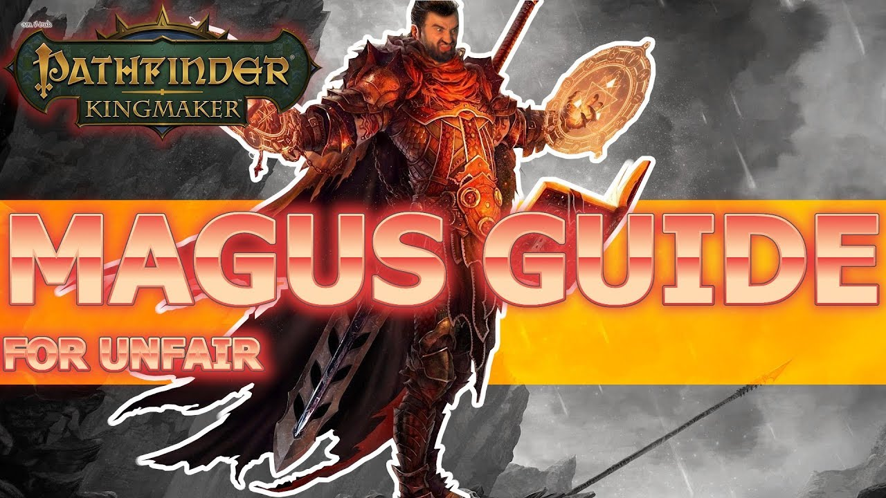 Magus Guide for Pathfinder Kingmaker Unfair Difficulty