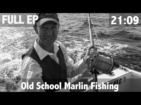 Old School Marlin Fishing - Catching Marlin On Zane Grey's Antique Tackle