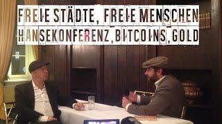 Freie Städte, freie Menschen - Steffen Krug über die Hansekonferenz, Bitcoins & Gold