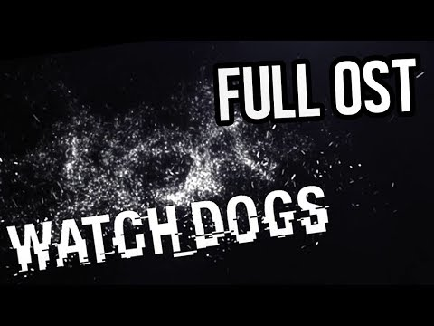 [OST] Watch Dogs - Full OST All Tracks HQ
