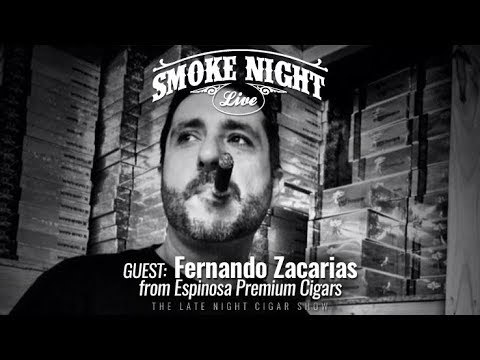Smoke Night LIVE episode 110 with Fernando from Espinosa Cigars