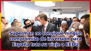 Superman no consigue ningún compromiso de inversión para España tras su viaje a EEUU