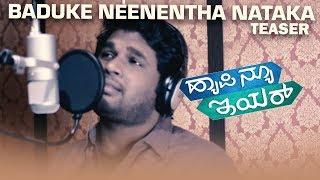 Download Hindi Video Songs - Baduke Neenentha Nataka - Happy New Year (Teaser) | Kapil Nair | Raghu Dixit | Pannaga Bharana