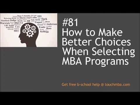 How to Make Better Choices When Selecting MBA Programs