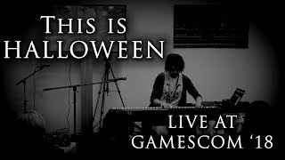 THIS IS HALLOWEEN (Live at gamescom 2018)
