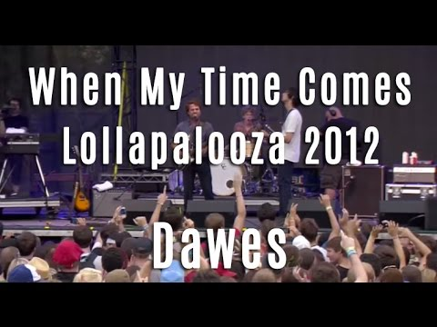 "Dawes - ""When My Time Comes"" - Lollapalooza 2012"