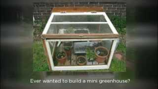 How To Build A Mini Greenhouse - Greenhouse Plans