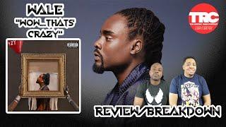 "Wale ""Wow...Thats Crazy"" Album Review *Honest Review*"