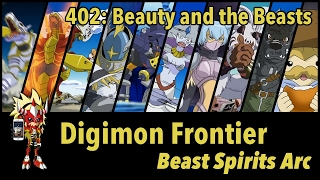 "Digimon Frontier: Beast Spirits Arc | 402: ""Beauty and the Beasts"" [Digimon Podcast]"