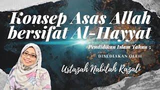 PENDIDIKAN ISLAM TAHUN 5 | KONSEP ASAS ALLAH BERSIFAT AL-HAYYAT