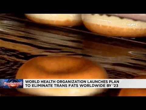 WHO aims to eliminate trans fats within the next 5 years