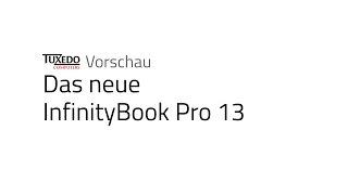 Preview: TUXEDO InfinityBook Pro 13