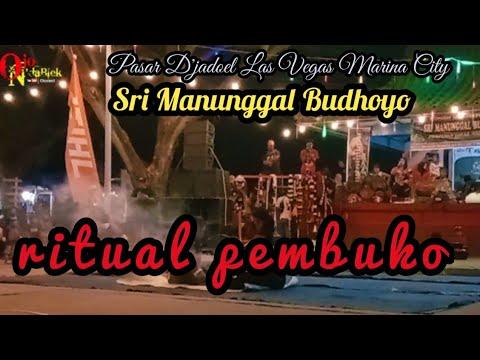ritual Pembuka || Sri Manunggal Budhoyo || Pasar D'jadoel Las Vegas Marina City