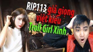Troll girl xinh PUBG l RIP113 giả giọng việt kiều trêu người đẹp