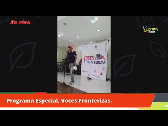 Programa especial, VOCES FRONTERIZAS