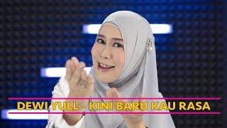 Dewi Yull - Kini Baru Kau Rasa