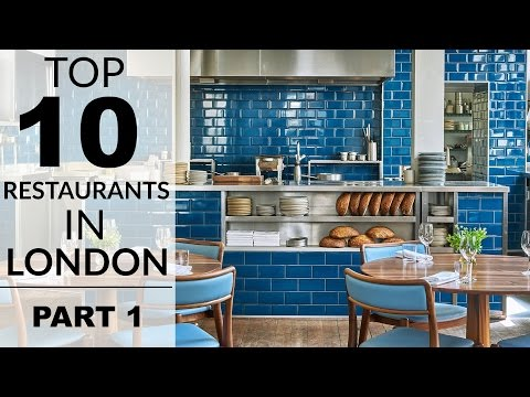 Top 10 Restaurants In London - Part 1
