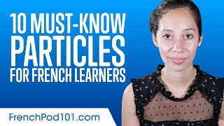 10 Must-Know Particles for French Learners
