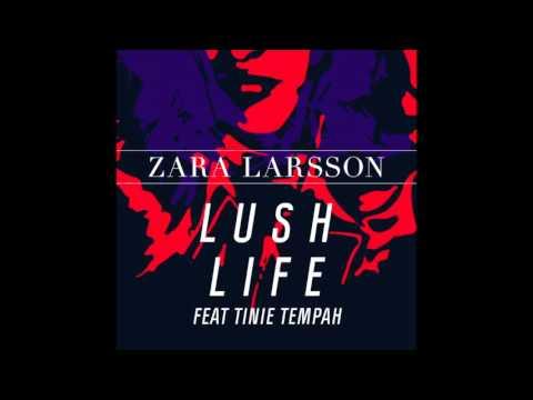 Zara Larsson - Lush Life feat. Tinie Tempah (audio)