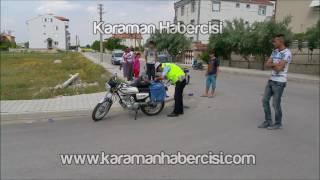 karaman haber karaman cumhuriyet mahallesi trafik kazası