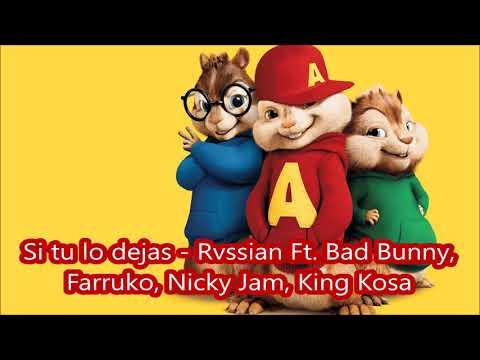 Si tu lo dejas Rvssian Ft Bad Bunny, Farruko, Nicky Jam, King Kosa - Alvin y las ardillas