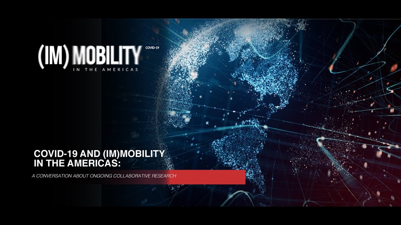 English Launch of (Im)Mobilities in the Americas and Covid-19. USA/Canada Team.  A conversation abou