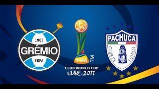 GREMIO 1x0 PACHUCA - CLUB WORLD CUP 2017