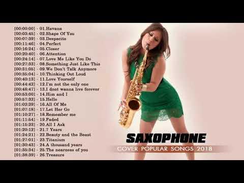 Best Saxophone Cover Popular Songs 2018 Top 30 Instrumental Saxophone Covers