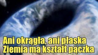 Płaskoziemiec uważa że nasza planeta może mieć kształt pączka