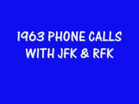 PHONE CALLS: JFK & RFK (MARCH 1963 & MAY 1963)