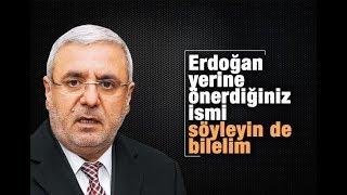 Mehmet METİNER   Erdoğan Yerine önerdiğiniz Ismi Söyleyin De Bilelim