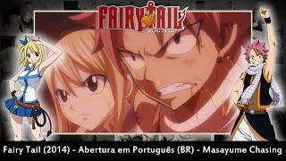 Fairy Tail (2014) - Abertura em Português (BR) - Masayume Chasing