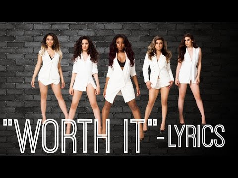 Worth It - Fifth Harmony feat. Kid Ink (Lyric Video)