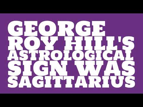 What was George Roy Hill's birthday?