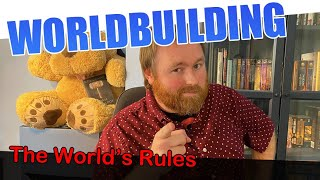 What Are the Rules of Your World?