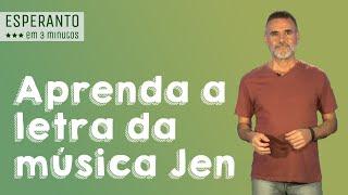 Esperanto em 3 Minutos: Aprendendo a letra da música Jen