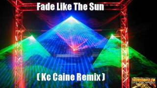 Stunt - Fade Like The Sun (Kc Caine Remix)