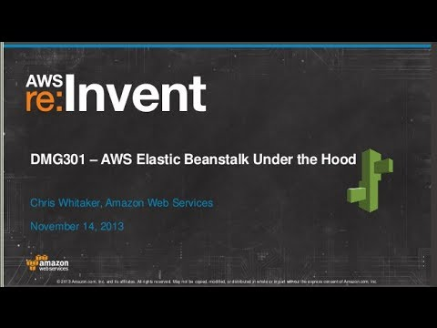 AWS Elastic Beanstalk under the Hood (DMG301) | AWS re:Invent 2013