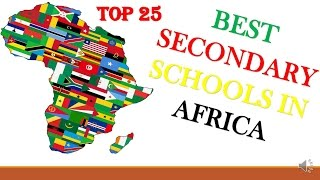 Top 25 Secondary Schools in Africa 2016-2017