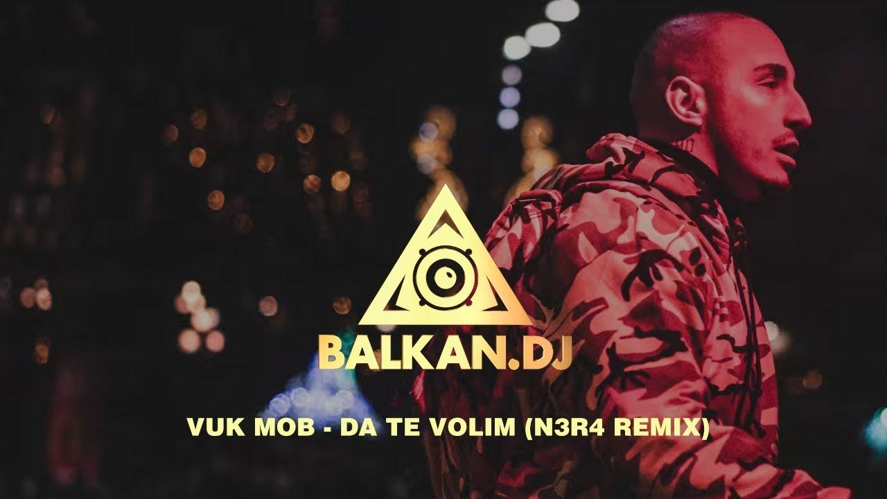 Vuk Mob - Da te volim (N3R4 Remix)