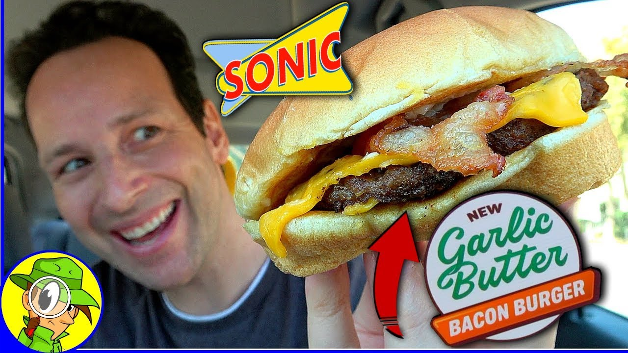 Sonic Garlic Butter Bacon Burger Review Peep This Out Youtube