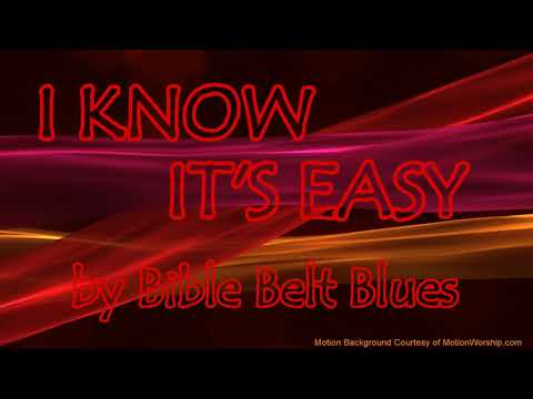 I KNOW IT'S EASY - Gospel Blues