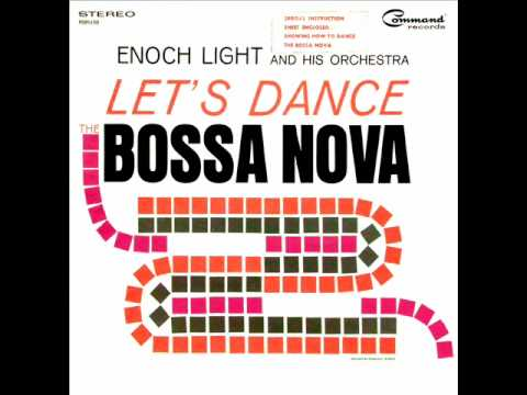 Enoch Light And His Orchestra - Blame It On The Bossa Nova