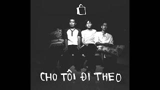 Cho Tôi Đi Theo (album version) - Ngọt