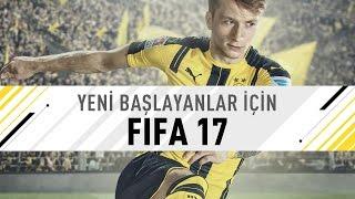 Yeni Başlayanlar İçin FIFA 17