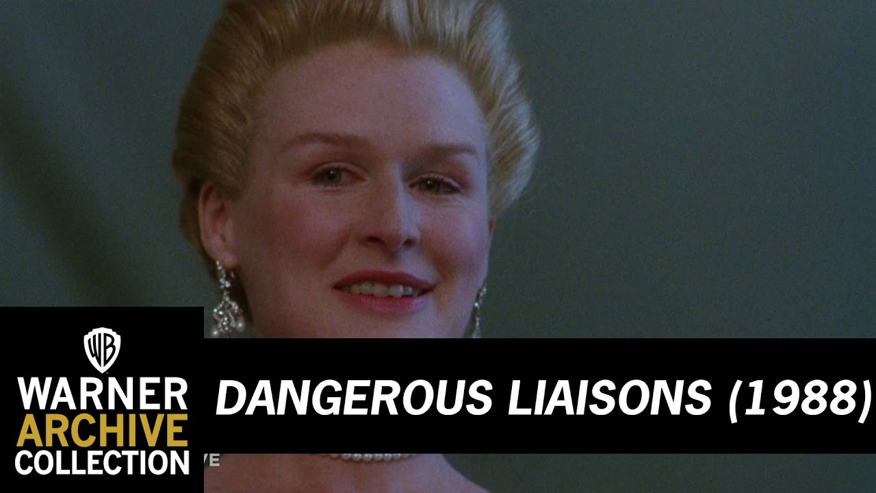 Dangerous Liaisons (1988) –  I'll Require Written Proof