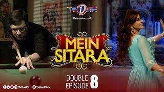 Mein Sitara | Double Episode 8 | TV One Drama