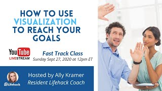Lifehack Live Stream: How To Use Visualization To Reach Your Goals