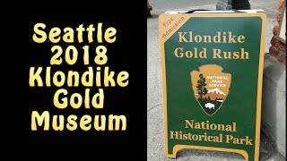2018 Klondike Gold Museum Seattle, WA