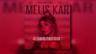 Melis Kar - Al Dudağımdan Kiss